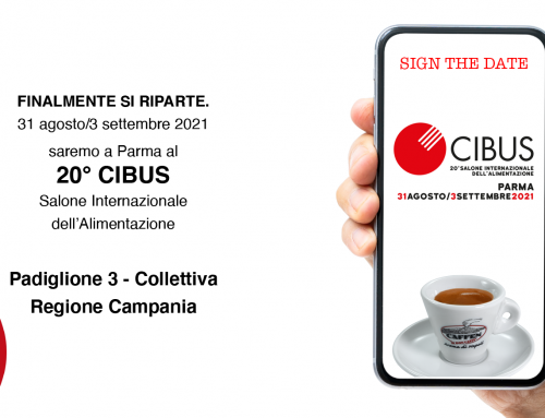Ci vediamo al CIBUS di Parma dal 31 agosto al 3 settembre 2021.